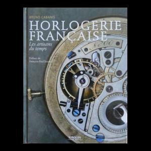 Horlogerie Française : Les Artisans Du Temps Book by